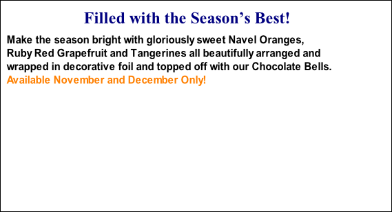 Make the season bright with gloriously sweet Navel Oranges, 