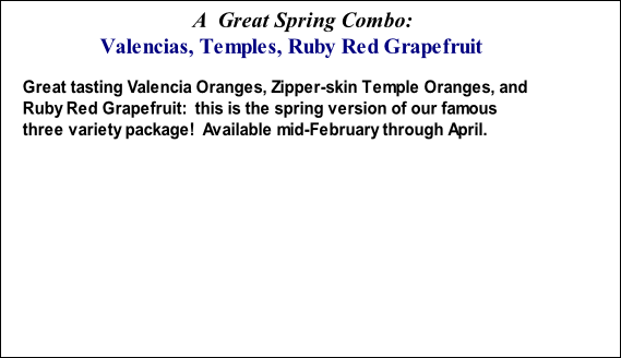 Great tasting Valencia Oranges, Zipper-skin Temple Oranges, and